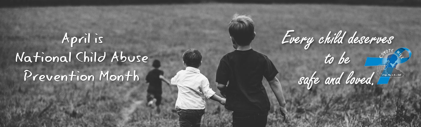 National Child Abuse prevention month | coyotehill.org