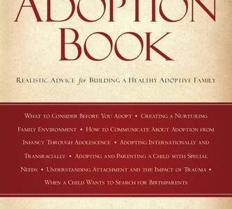 The Whole Life Adoption Book – Realistic Advice for Building a Healthy Adoptive Family