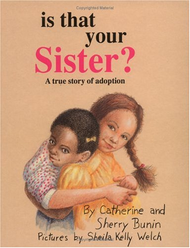 Is That Your Sister? A True Story of Adoption