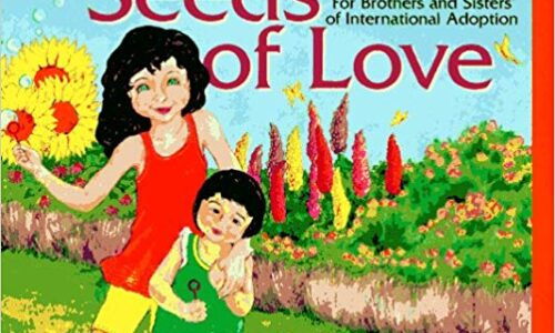 Seeds of Love – For Brothers and Sisters of International Adoption
